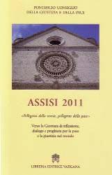 Assisi 2011. Pellegrini della verità, pellegrini della pace   ilcantico.fratejacopa.net