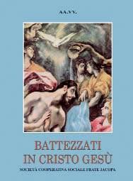 Il testo dell'anno - Battezzati in Cristo Gesù | ilcantico.fratejacopa.net